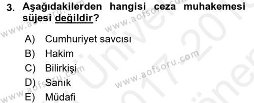 Temel Ceza Muhakemesi Hukuku Bilgisi Dersi 2017 - 2018 Yılı Dönem Sonu Sınavı 3. Soru