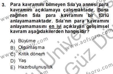 Erken Çocukluk Döneminde Gelişim 1 Dersi 2013 - 2014 Yılı (Vize) Ara Sınav Soruları 3. Soru