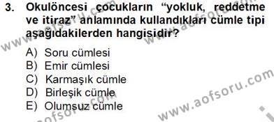 Erken Çocukluk Döneminde Gelişim 2 Dersi 2012 - 2013 Yılı (Final) Dönem Sonu Sınav Soruları 3. Soru