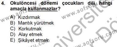 Erken Çocukluk Döneminde Gelişim 2 Dersi 2012 - 2013 Yılı (Final) Dönem Sonu Sınav Soruları 4. Soru