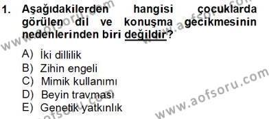 Erken Çocukluk Döneminde Gelişim 2 Dersi 2013 - 2014 Yılı (Final) Dönem Sonu Sınav Soruları 1. Soru
