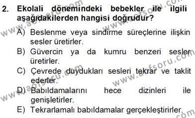 Erken Çocukluk Döneminde Gelişim 2 Dersi 2013 - 2014 Yılı (Final) Dönem Sonu Sınav Soruları 2. Soru