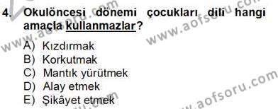 Erken Çocukluk Döneminde Gelişim 2 Dersi 2013 - 2014 Yılı (Final) Dönem Sonu Sınav Soruları 4. Soru