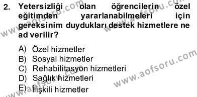 Özel Eğitim Dersi 2012 - 2013 Yılı (Vize) Ara Sınav Soruları 2. Soru