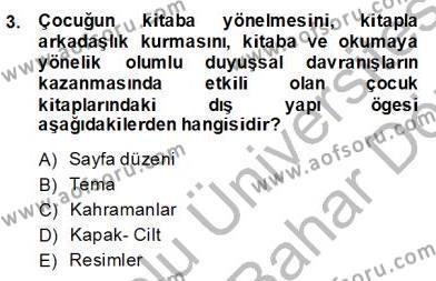 Okulöncesi Öğretmenliği Bölümü 6. Yarıyıl Okulöncesinde Çocuk Edebiyatı Dersi 2014 Yılı Bahar Dönemi Dönem Sonu Sınavı 3. Soru