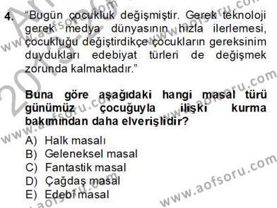 Okulöncesinde Çocuk Edebiyatı Dersi 2013 - 2014 Yılı (Final) Dönem Sonu Sınav Soruları 4. Soru