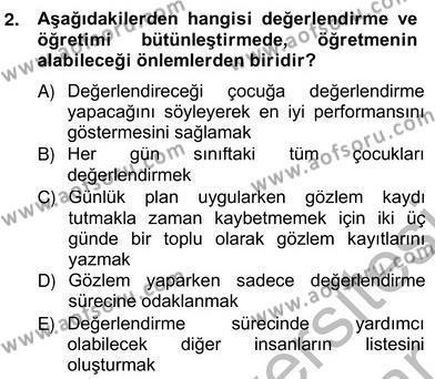 Çocukları Tanıma Teknikleri Dersi 2012 - 2013 Yılı (Vize) Ara Sınav Soruları 2. Soru