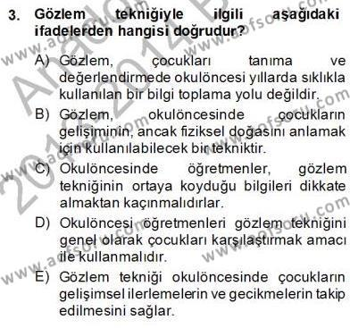 Çocukları Tanıma Teknikleri Dersi 2013 - 2014 Yılı (Final) Dönem Sonu Sınav Soruları 3. Soru