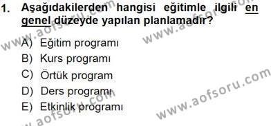 Öğretim İlke Ve Yöntemleri Dersi 2014 - 2015 Yılı (Vize) Ara Sınav Soruları 1. Soru