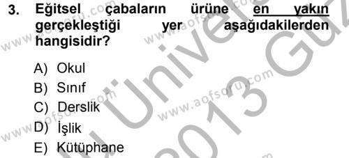 İngilizce Öğretmenliği Bölümü 5. Yarıyıl Sınıf Yönetimi Dersi 2013 Yılı Güz Dönemi Ara Sınavı 3. Soru