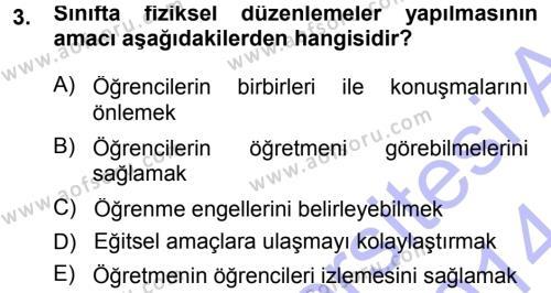 Çocuk Gelişimi Bölümü 1. Yarıyıl Sınıf Yönetimi Dersi 2014 Yılı Güz Dönemi Ara Sınavı 3. Soru