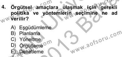 Türk Eğitim Sistemi Ve Okul Yönetimi Dersi 2012 - 2013 Yılı Ara Sınavı 4. Soru