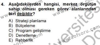 Türk Eğitim Sistemi Ve Okul Yönetimi Dersi 2012 - 2013 Yılı Dönem Sonu Sınavı 4. Soru
