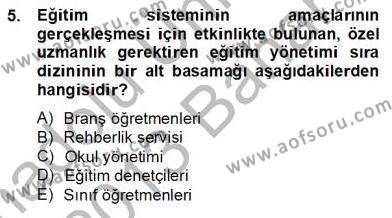 İngilizce Öğretmenliği Bölümü 8. Yarıyıl Türk Eğitim Sistemi Ve Okul Yönetimi Dersi 2013 Yılı Bahar Dönemi Dönem Sonu Sınavı 5. Soru