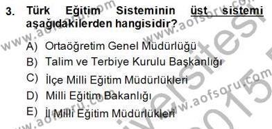 Türk Eğitim Sistemi Ve Okul Yönetimi Dersi 2014 - 2015 Yılı Ara Sınavı 3. Soru