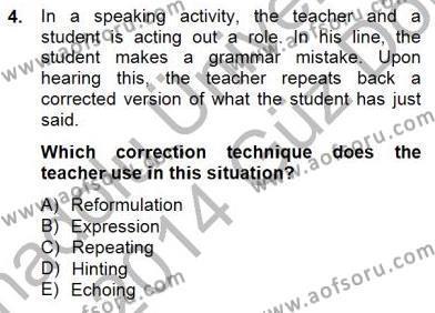 İngilizce Öğretmenliği Bölümü 7. Yarıyıl Özel Öğretim Yöntemleri Dersi 2014 Yılı Güz Dönemi Dönem Sonu Sınavı 4. Soru
