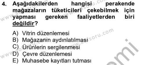 Perakende Satış ve Mağaza Yöneticiliği Bölümü 2. Yarıyıl Perakendeciliğe Giriş Dersi 2013 Yılı Bahar Dönemi Ara Sınavı 4. Soru