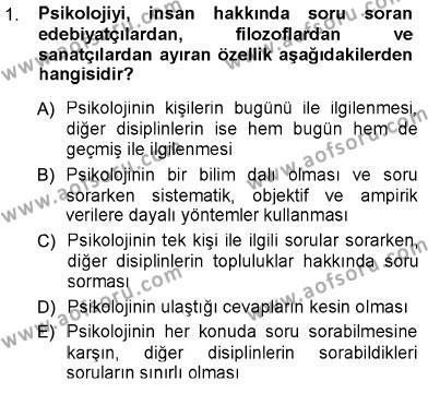 Sosyal Hizmetler Bölümü 1. Yarıyıl Psikolojiye Giriş Dersi 2013 Yılı Güz Dönemi Ara Sınavı 1. Soru