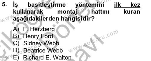 İnsan Kaynakları Yönetimi Bölümü 2. Yarıyıl Çalışma Psikolojisi Dersi 2013 Yılı Bahar Dönemi Dönem Sonu Sınavı 5. Soru