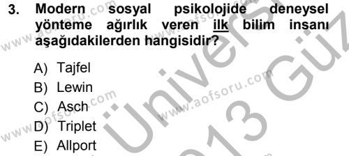 Sosyal Hizmetler Bölümü 3. Yarıyıl Sosyal Psikoloji I Dersi 2013 Yılı Güz Dönemi Ara Sınavı 3. Soru