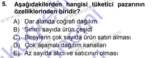 Emlak ve Emlak Yönetimi Bölümü 1. Yarıyıl Pazarlama Yönetimi Dersi 2013 Yılı Güz Dönemi Dönem Sonu Sınavı 5. Soru