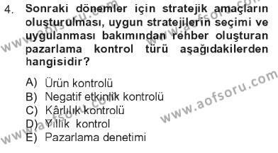 Pazarlama Yönetimi Dersi 2012 - 2013 Yılı Tek Ders Sınavı 4. Soru
