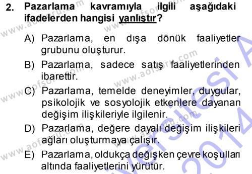Pazarlama Yönetimi Dersi 2013 - 2014 Yılı Ara Sınavı 2. Soru