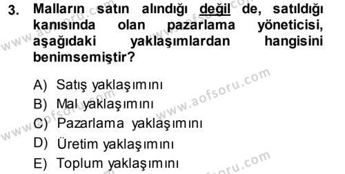 Pazarlama Yönetimi Dersi 2013 - 2014 Yılı Ara Sınavı 3. Soru