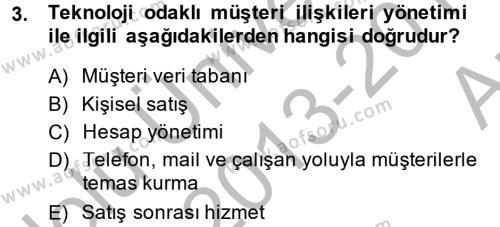 Lojistik Bölümü 4. Yarıyıl Müşteri İlişkileri Yönetimi Dersi 2014 Yılı Bahar Dönemi Ara Sınavı 3. Soru