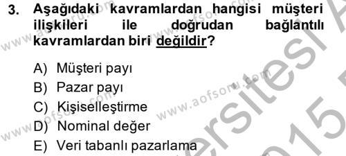 Konaklama İşletmeciliği Bölümü 4. Yarıyıl Müşteri İlişkileri Yönetimi Dersi 2015 Yılı Bahar Dönemi Ara Sınavı 3. Soru
