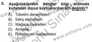 İşletme Yönetimi Bölümü 3. Yarıyıl Tüketici Davranışları Dersi 2013 Yılı Güz Dönemi Dönem Sonu Sınavı 5. Soru