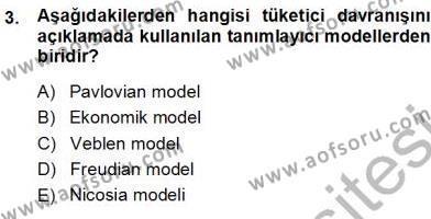 İşletme Yönetimi Bölümü 3. Yarıyıl Tüketici Davranışları Dersi 2014 Yılı Güz Dönemi Ara Sınavı 3. Soru