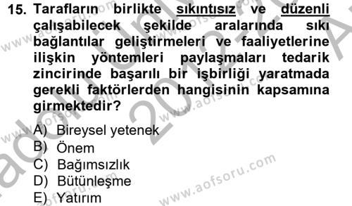 Tedarik Zinciri Yönetimi Dersi 2012 - 2013 Yılı Ara Sınavı 15. Soru 1. Soru