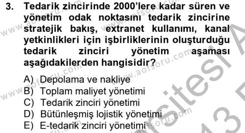Lojistik Bölümü 4. Yarıyıl Tedarik Zinciri Yönetimi Dersi 2013 Yılı Bahar Dönemi Ara Sınavı 3. Soru