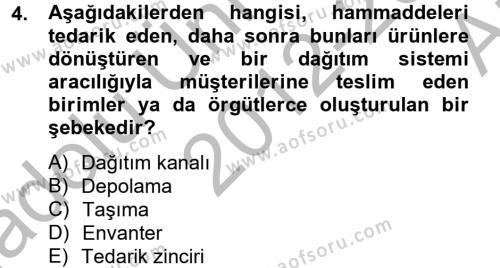 Lojistik Bölümü 4. Yarıyıl Tedarik Zinciri Yönetimi Dersi 2013 Yılı Bahar Dönemi Ara Sınavı 4. Soru