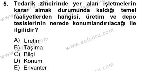 İşletme Yönetimi Bölümü 4. Yarıyıl Tedarik Zinciri Yönetimi Dersi 2013 Yılı Bahar Dönemi Ara Sınavı 5. Soru