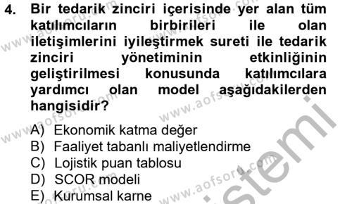 Lojistik Bölümü 4. Yarıyıl Tedarik Zinciri Yönetimi Dersi 2013 Yılı Bahar Dönemi Dönem Sonu Sınavı 4. Soru