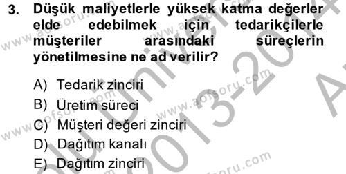 Lojistik Bölümü 4. Yarıyıl Tedarik Zinciri Yönetimi Dersi 2014 Yılı Bahar Dönemi Ara Sınavı 3. Soru