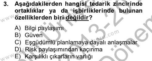 Lojistik Bölümü 4. Yarıyıl Tedarik Zinciri Yönetimi Dersi 2014 Yılı Bahar Dönemi Dönem Sonu Sınavı 3. Soru