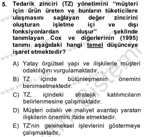 İşletme Yönetimi Bölümü 4. Yarıyıl Tedarik Zinciri Yönetimi Dersi 2014 Yılı Bahar Dönemi Tek Ders Sınavı 5. Soru