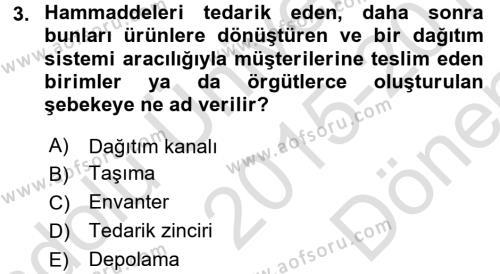 Tedarik Zinciri Yönetimi Dersi 2015 - 2016 Yılı Dönem Sonu Sınavı 3. Soru