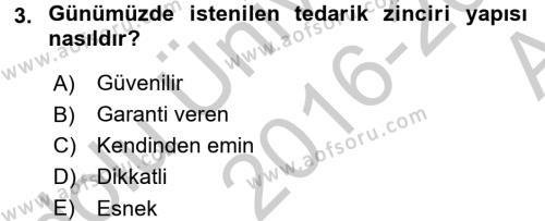 Tedarik Zinciri Yönetimi Dersi 2016 - 2017 Yılı Ara Sınavı 3. Soru