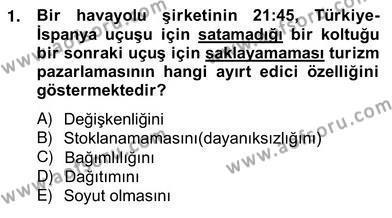 Kültürel Miras ve Turizm Bölümü 4. Yarıyıl Turizm Pazarlaması Dersi 2013 Yılı Bahar Dönemi Ara Sınavı 1. Soru