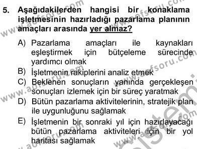 Kültürel Miras ve Turizm Bölümü 4. Yarıyıl Turizm Pazarlaması Dersi 2013 Yılı Bahar Dönemi Ara Sınavı 5. Soru