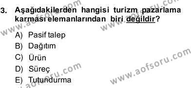 Kültürel Miras ve Turizm Bölümü 4. Yarıyıl Turizm Pazarlaması Dersi 2014 Yılı Bahar Dönemi Ara Sınavı 3. Soru