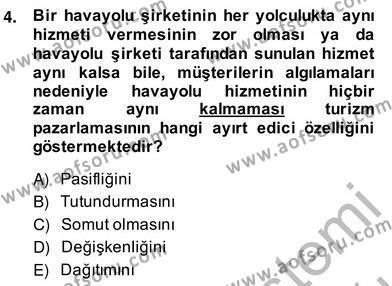 Kültürel Miras ve Turizm Bölümü 4. Yarıyıl Turizm Pazarlaması Dersi 2014 Yılı Bahar Dönemi Ara Sınavı 4. Soru