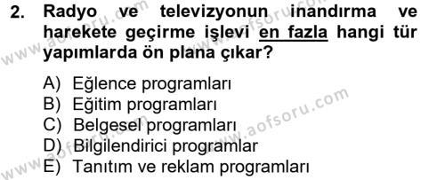 Medya ve İletişim Bölümü 2. Yarıyıl Radyo ve Televizyonda Program Yapımı Dersi 2013 Yılı Bahar Dönemi Ara Sınavı 2. Soru