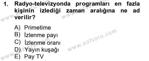 Medya ve İletişim Bölümü 2. Yarıyıl Radyo ve Televizyonda Program Yapımı Dersi 2013 Yılı Bahar Dönemi Dönem Sonu Sınavı 1. Soru
