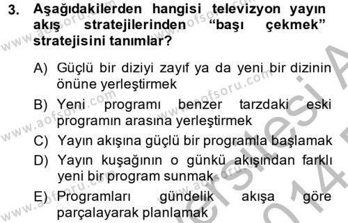 Radyo ve Televizyonda Program Yapımı Dersi 2013 - 2014 Yılı Dönem Sonu Sınavı 3. Soru