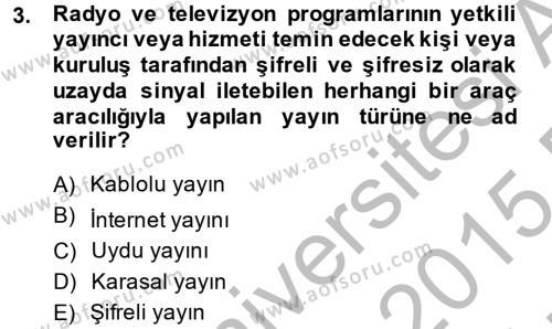 Radyo ve Televizyonda Program Yapımı Dersi 2014 - 2015 Yılı Ara Sınavı 3. Soru
